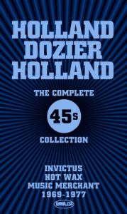Holland Dozier Holland The Complete 45s Collection